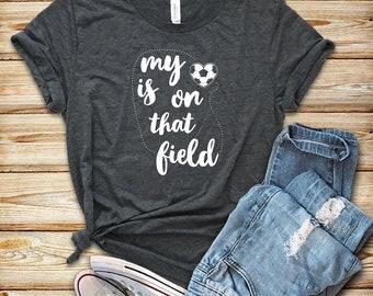 7afac036bd9c21 My Heart Is On That Field Soccer   Shirt   Tank Top   Hoodie   Soccer Shirt    Soccer   Soccer Mom Shirt   Soccer Gift   Girls Soccer Shirt