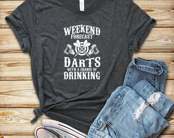 ddc52bd6 Weekend Forecast Darts With A Chance Of Drinking / Shirt / Tank Top /  Hoodie / Darts Shirt / Dart Player / Funny Darts Shirt / Darts Gift