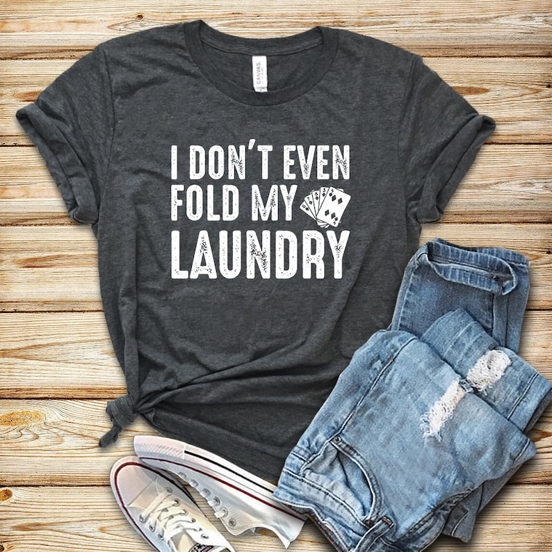 I Don't Even Fold My Laundry / Shirt / Tank Top / Hoodie / image 0