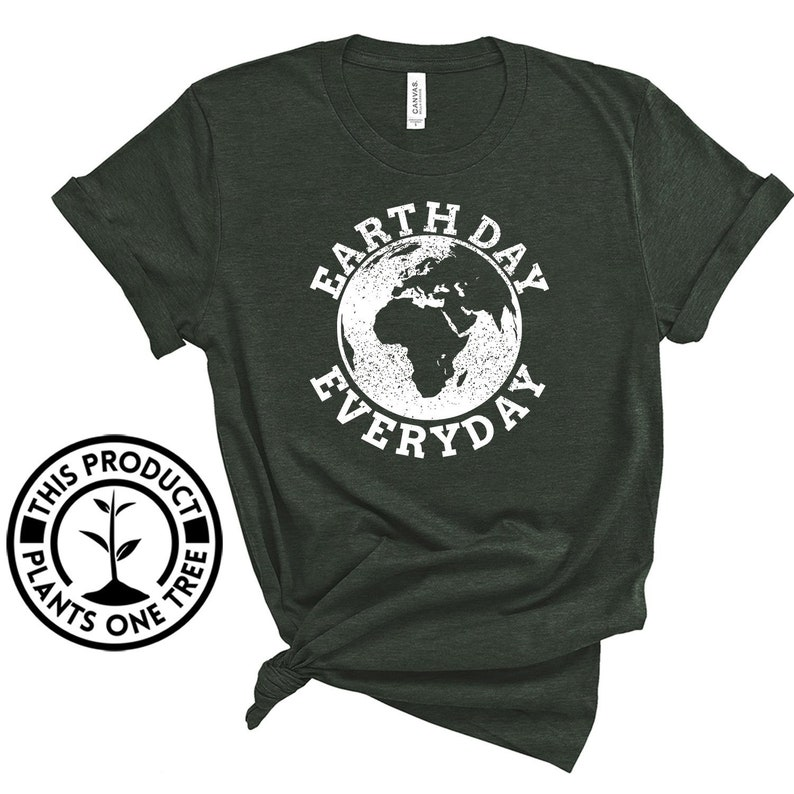 Earth Day Everyday W / Shirt / Tank Top / Hoodie / Earth Day image 0