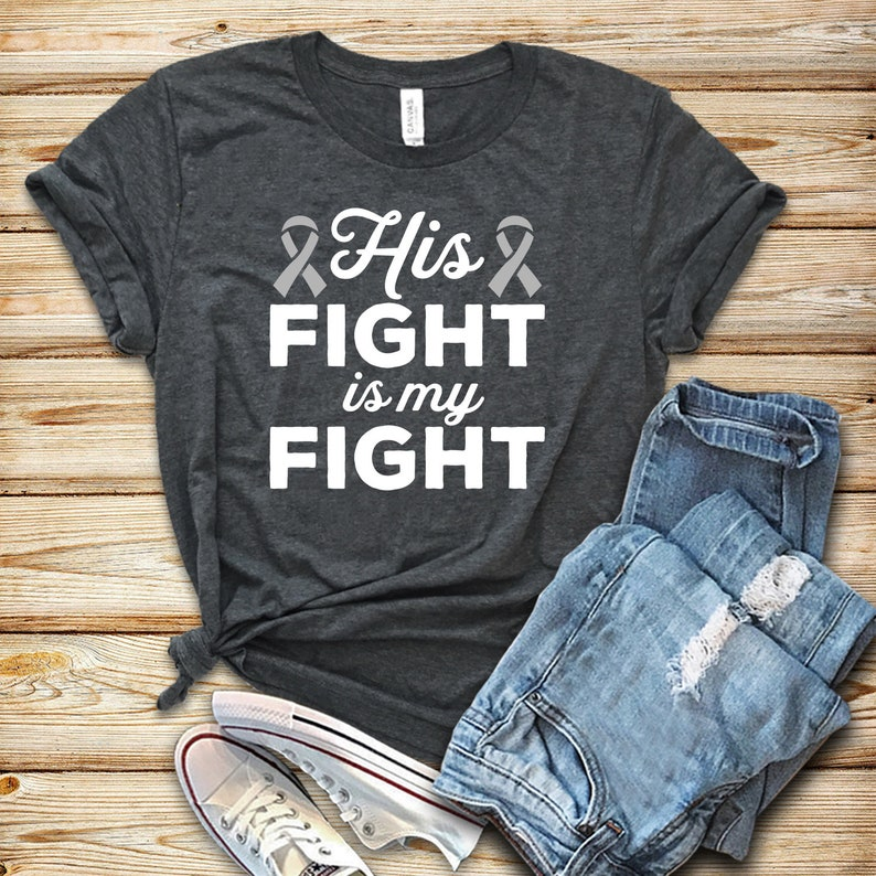 Brain Cancer His Fight Is My Fight / Shirt / Tank Top / Hoodie image 0