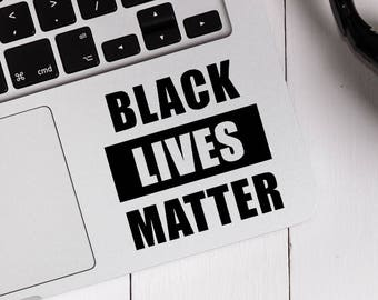 Decal quote Black lives matter,Laptop Decal,Laptop Sticker,Phone decal,Phone sticker,Car Sticker,Car Decal,Window Decal