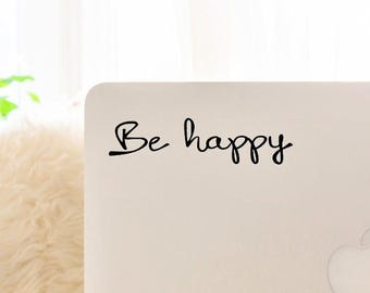 Decal quote Be Happy,Laptop Decal,Laptop Sticker,Car Sticker,Car Decal,Phone decal,Phone sticker,Window Decal,Window Sticker
