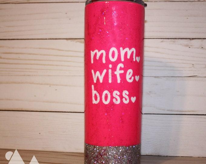 Mom. Wife. Boss. Tumbler