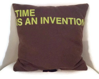 Time Is An Invention Pillow