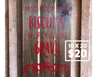 Mind your biscuits and life will be gravy, wall decor, wall art, home decor,gift ideas,housewarming,rustic,farmhouse,vintage,