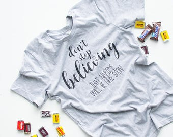 Sarcastic Tshirt For Mom Birthday Gift From Kids, Don't Stop Believing, Funny Motivational Sayings, Gifts for New Mom From Husband