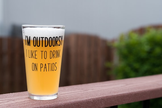 Iu0027m Outdoorsy I Like To Drink On Patios Funny Beer | Etsy