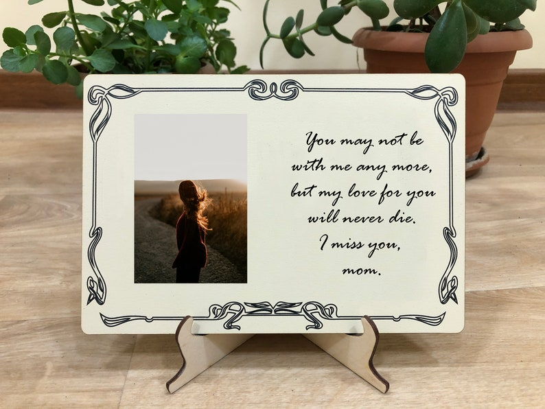 Mother you may not be with me anymore  Memorial photo  memorial photo gift loss of mom  loss of son  mother loss  loss of dad