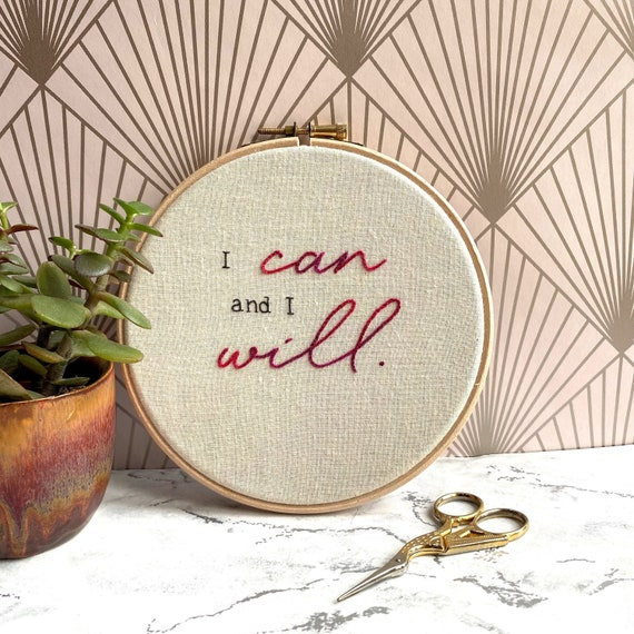 I can and I will Motivational Quote Embroidery Hoop