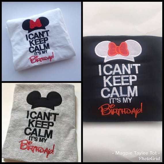 I Cant Keep Calm Its My Birthday Disney Shirts