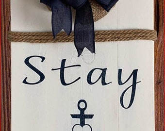 Wooden Door/ Wall Sign- Stay Anchored