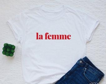 la femme T-shirt, womens or unisex french slogan shirt, la femme stylish fashion tee