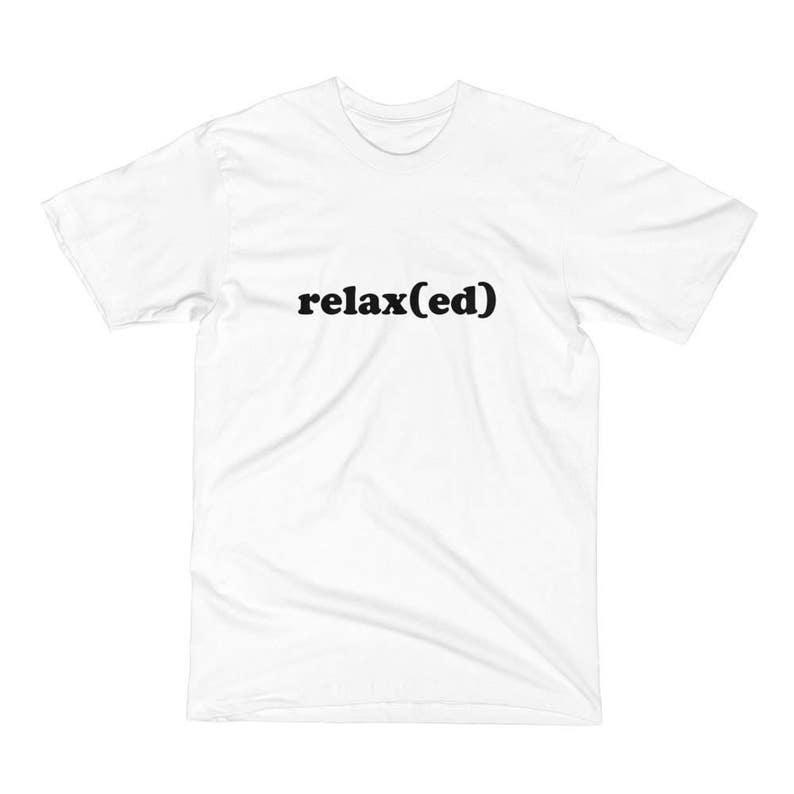 e1959ed89 Relax ED koszulka śmieszne hasło koszula kobiety lub | Etsy