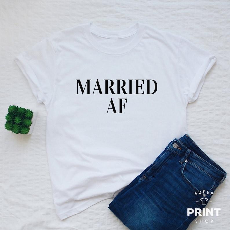 87c13e189381 Married AF T-shirt women or unisex married shirt honeymoon