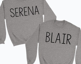 Serena & Blair name Matching Sweater friends Gossip Girl Best Friend shirts, Besties shirts, BFF top Sisters Gifts for friends Girls Teens