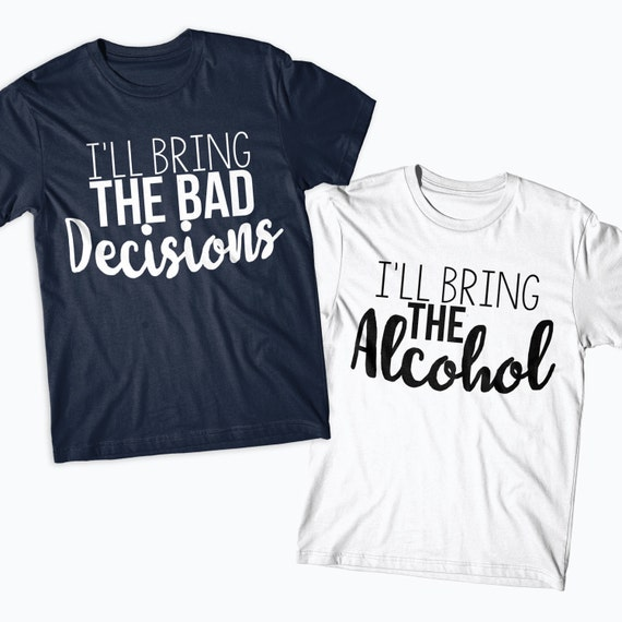 bestfriend shirts matching bff tshirts ill bring the. Black Bedroom Furniture Sets. Home Design Ideas
