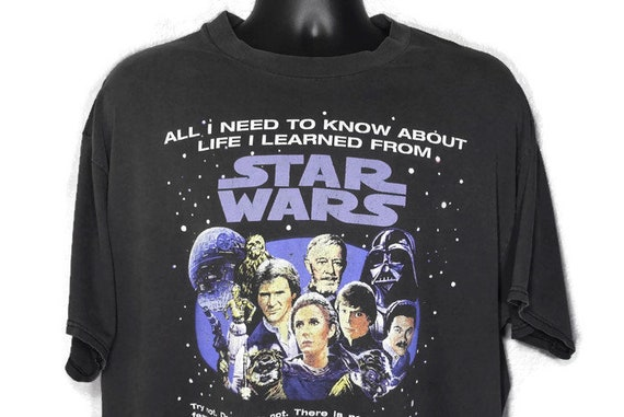 1996 Star Wars - All I Need To Know About Life I Learned From Star Wars - Hon Solo Darth Vader Luke Skywalker Film Promo Vintage T-Shirt