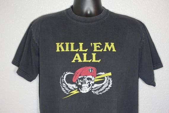 90's RARE Kill 'EM All - Skull and Crossbones Military VintageT-Shirt