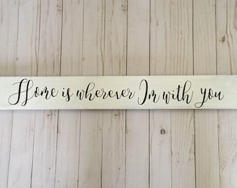 Rustic,  Handpainted Wooden Sign. Home is wherever I'm with You