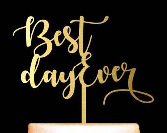 Best Day Ever Cake Topper, Wedding Cake Topper, Script Cake Topper, Anniversary Cake Topper, Gold Wedding Cake Topper