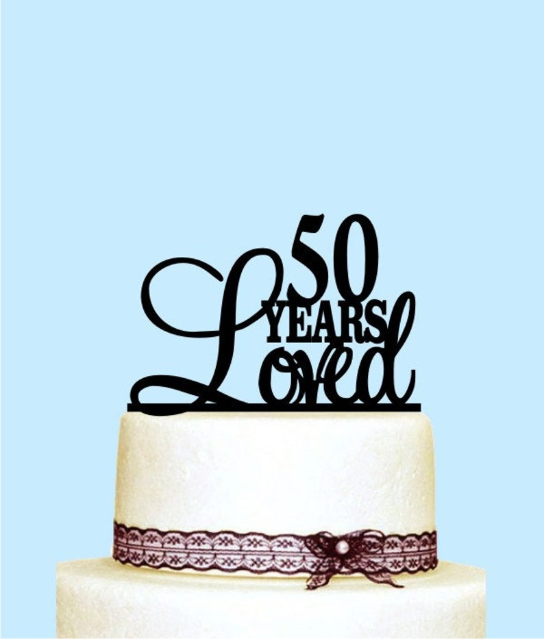 Strange 50 Years Loved Cake Topper 50Th Birthday Cake Decorations Etsy Funny Birthday Cards Online Eattedamsfinfo