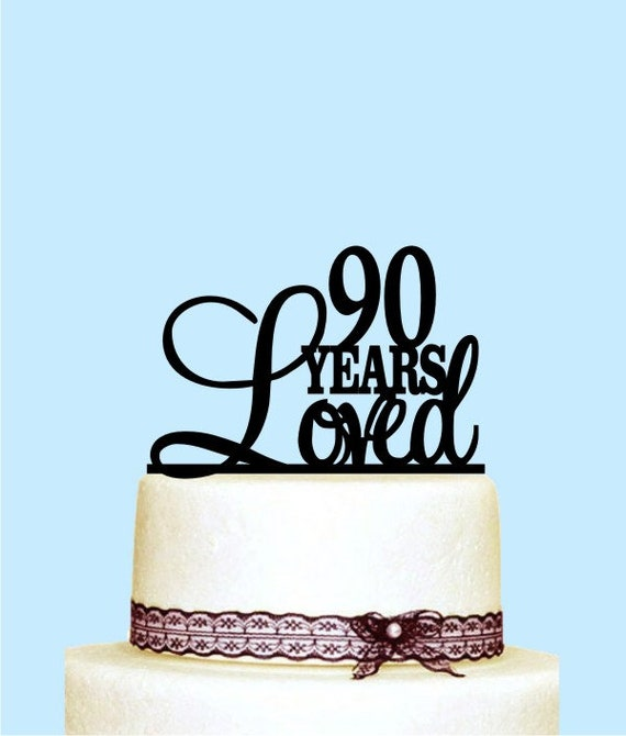 90 Years Loved Cake Topper 90th Birthday Anniversary