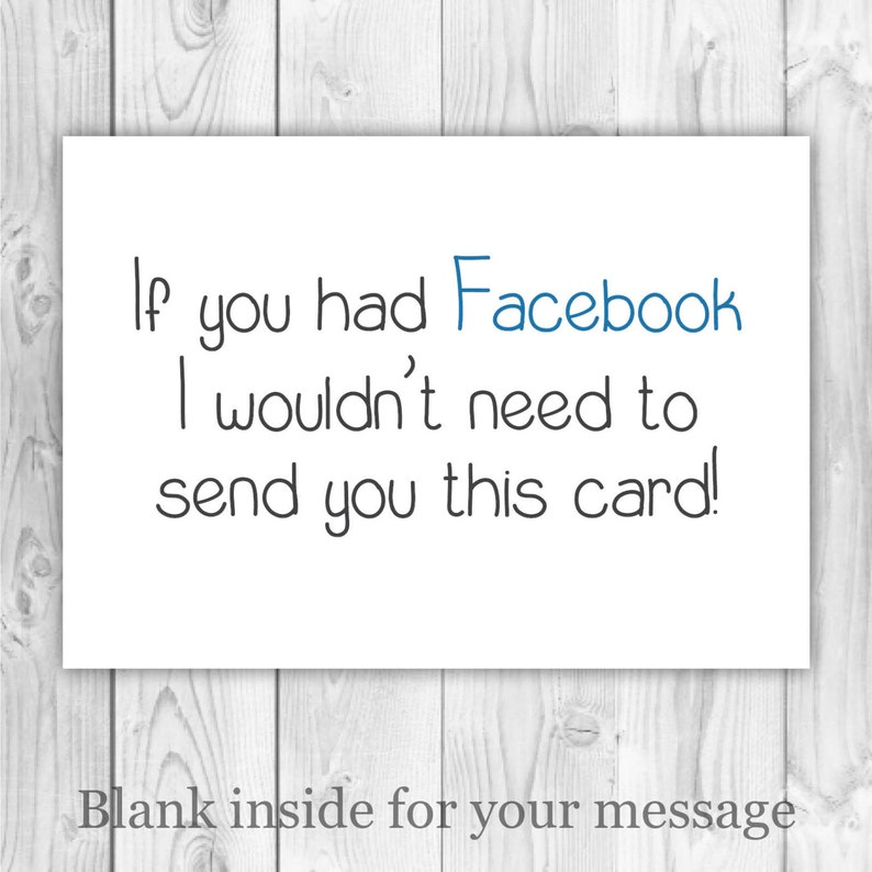Fun No Facebook Birthday Card If You Had I Wouldnt Need To Send This For Boyfriend Girlfriend Husband