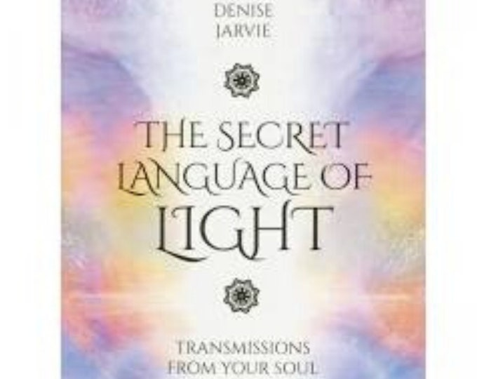The Secret Language of Light By Denise Jarvie