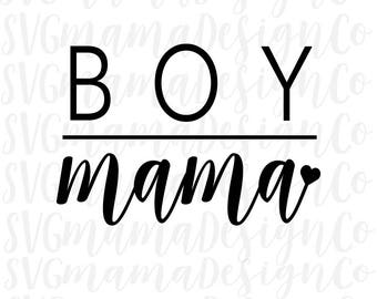 Boy Mama Mom of Boys SVG Cut File for Cricut and Silhouette
