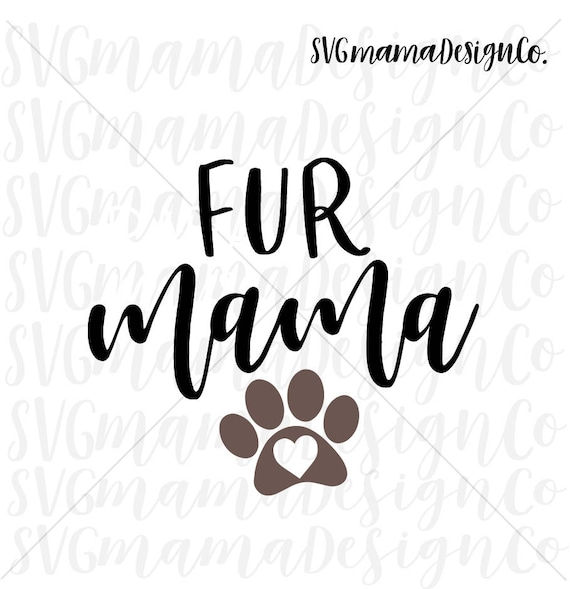 Fur Mama Svg Dog Mom Vector Image Cut File For Cricut And Etsy