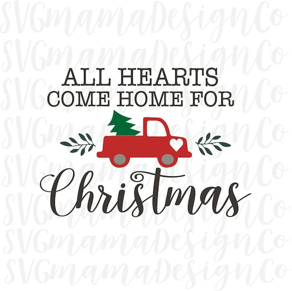 Come Home For Christmas.All Hearts Come Home For Christmas Quote Svg Vector Image Cut File For Cricut And Silhouette