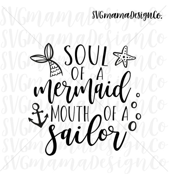 Soul Of A Mermaid Mouth Of A Sailor Svg Vector Image Cut File Etsy