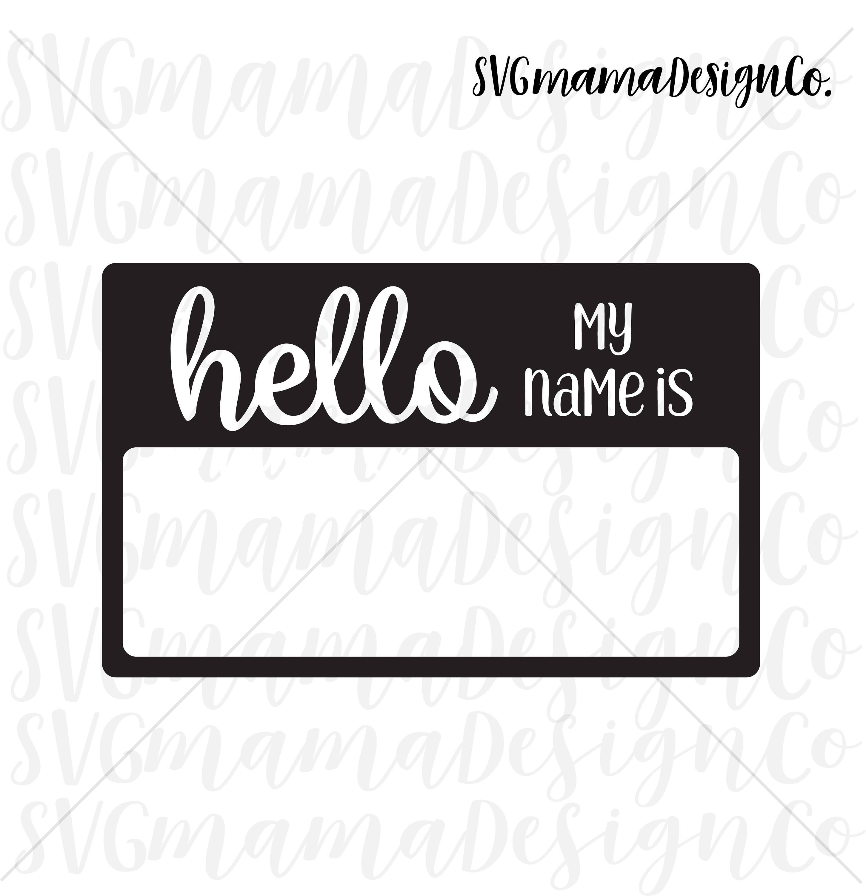 Name Tag Master Post: Hello My Name Is SVG Name Tag SVG Vector Image Cut File