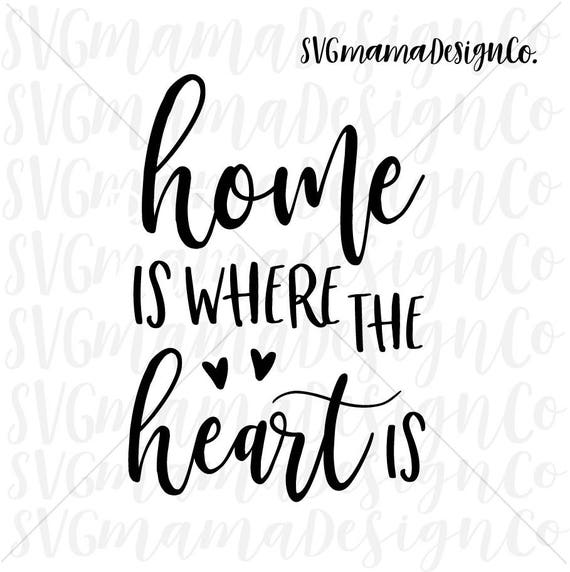 Home Is Where The Heart Is Quote: Home Is Where The Heart Is SVG Home Quote For Rustic Sign