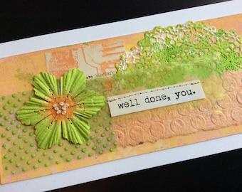 Handmade Art Card - Well Done, You
