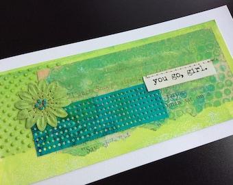 Handmade Art Card - You Go, Girl