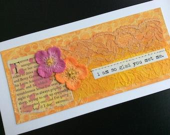 Handmade Art Card - I'm So Glad You Met Me
