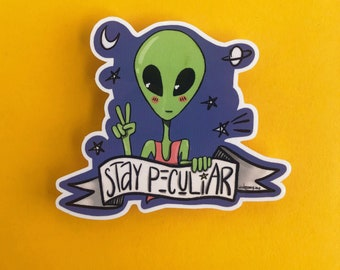 Stay Peculiar Sticker / sticker / glossy sticker/ laptop sticker/ vinyl sticker /weatherproof sticker/ alien sticker/ alien