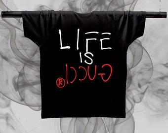 83a6a0ca66e11 Life Is Gucci unisex Tshirt - Graphic T-shirt funny quote shirt - t shirt  for sayings gifts birthday