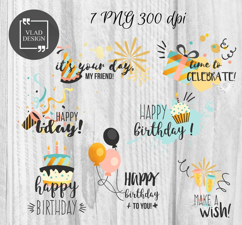 7 PNG Birthday badges B-Day labels Instant download DIY Happy birthday  badges Birthday's Day Phrases Happy birthday's stickers Badges