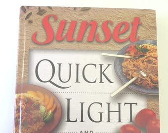 Sunset Quick, Light and Healthy, 1996, First Printing, Vintage Sunset Hardcover Cookbook