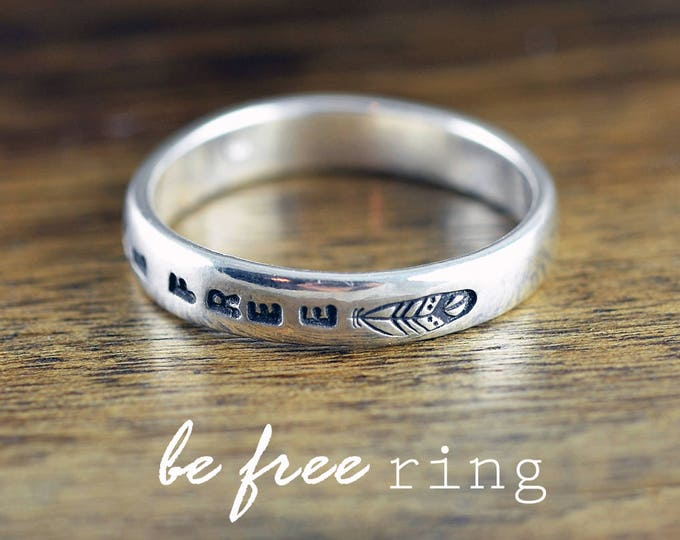 Sterling Silver Ring, Inspirational Ring, Be Free, Feather Ring Band, Boho Jewelry, Hand Stamped Ring,Personalized Ring,Personalized Jewelry