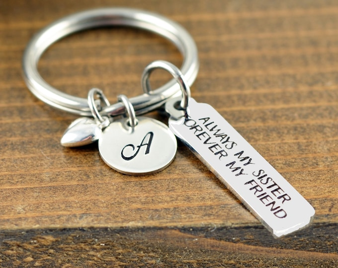 Always My Sister Forever My Friend, Gift for Sister, Sister Gift, Sister Keychain, Personalized Keychain, Best Friend Jewelry, Birthday Gift