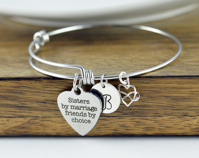 Sisters by Marriage Friends by Choice, Sister in Law Wedding Gift, Personalized Bangle - Sister in Law Gift, Charm Bracelet