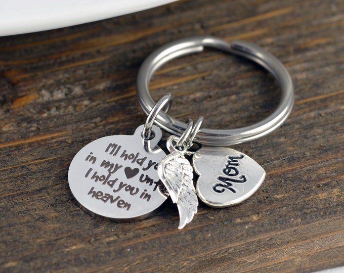 I'll hold you in my heart until I hold you in heaven,  Loss of Mother, Loss of Father, personalized memorial keychain, sympathy gift