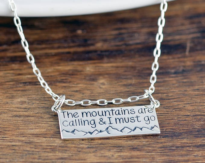 The Mountains Are Calling and I Must Go Necklace - Mountain Necklace - Nature Jewelry, Gift for Hiker, Nature, Ski