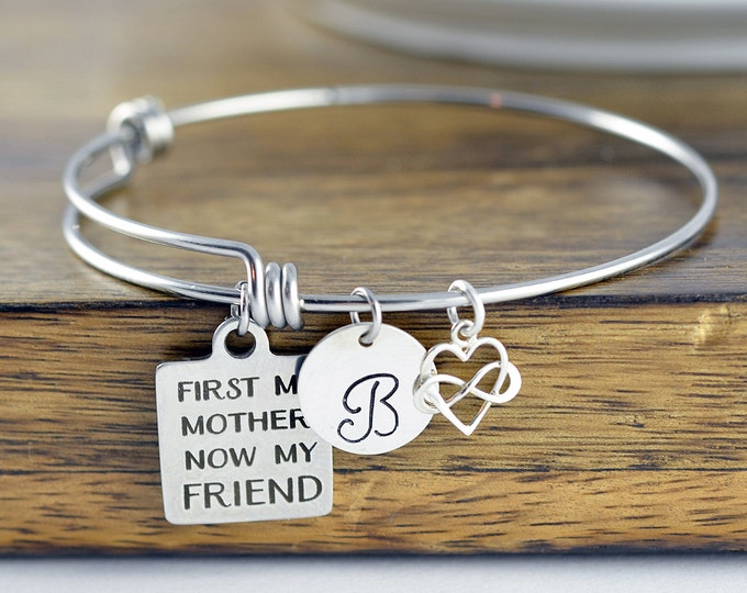 First My Mother Now My Friend, Gift for Mother, Mothers Day Gift, Mother Bracelet, Personalized Bangle, Mother Birthday Gift