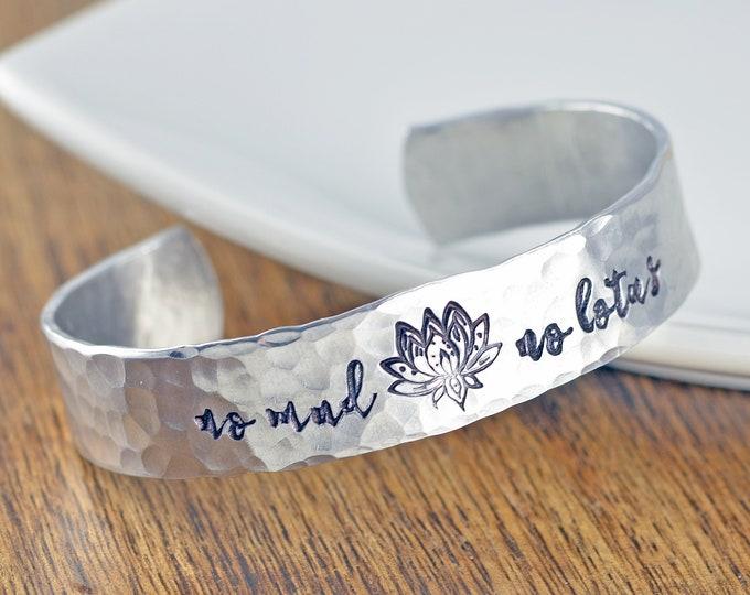Silver Cuff Bracelet, Inspirational Bracelet, Cuff Bracelet, Personalized Cuff, Inspirational Jewelry, No Mud No Lotus, Inspirational Gifts