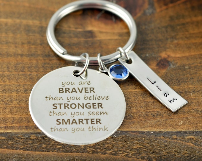 You are braver than you believe, stronger than you seem, inspirational keychain, gift for graduation, encouragement, graduation gift
